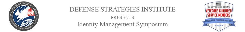 Identity Management Symposium | DEFENSE STRATEGIES INSTITUTE